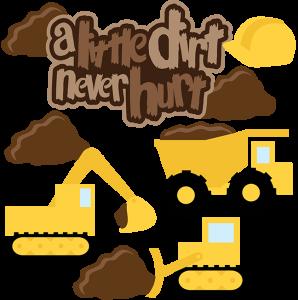 A Little Dirt Never Hurt SVG Scrapbook Collection dump truck svg file dozer svg file excavator svg file