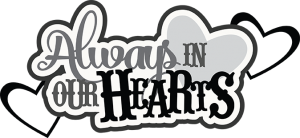 Always In Our Hearts SVG scrapbook cardmaking cute cvg cuts for scrapbooking cut files for scrapbooks