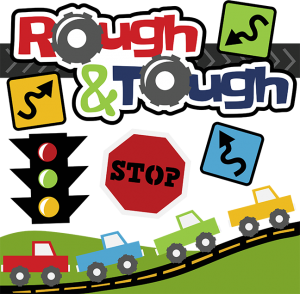 Rough & Tough SVG scrapbook file boy svg files cute svg cuts car svg files truck svg files