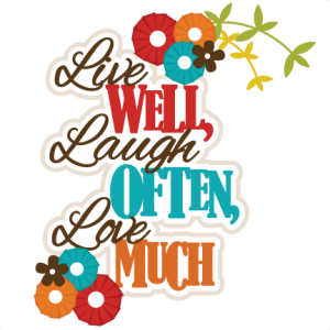 Live Well, Laugh Often, Love Much SVG scrapbook title svg files for cards svg cutting files for scal