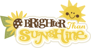 Brighter Than Sunshine SVG scrapbook title sunflower svg file sun svg file svute svg cuts free svgs