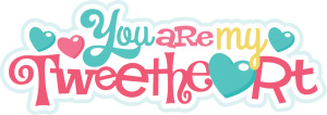 You Are My Tweetheart SVG scrapbook title svg files for crafting cute svg cuts free svgs