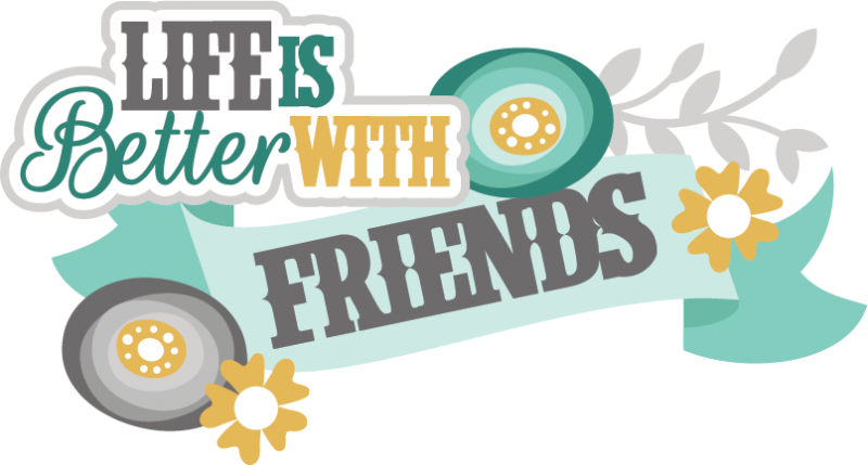 Life Is Better With Friends Svg Scrapbook Title Friendship Svg Files