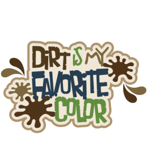 Dirt Is My Favorite Color SVG scrapbook title boy svg files boy svg cut files boy scrapbook cut