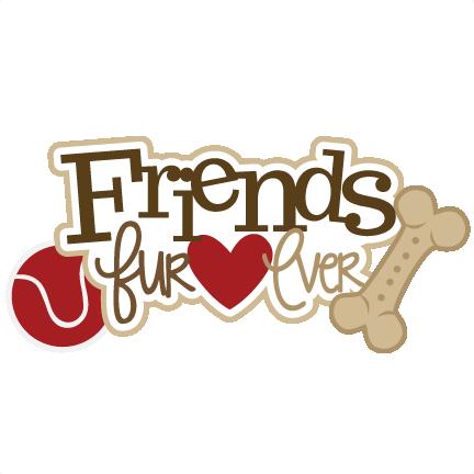 Friends Fur Ever Svg Scrapbook Title Dog Svg File Dog Svg Cut File