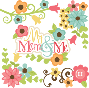 My Mom & Me SVG files for scrapbooking mom and daughter svg files flower svg cut files