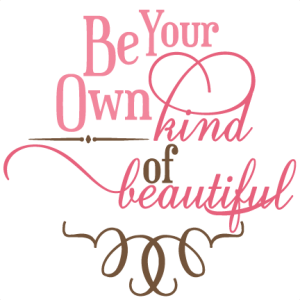 Be Your Own Kind Of Beautiful SVG Phrase free svg files free svg cuts cute svgs