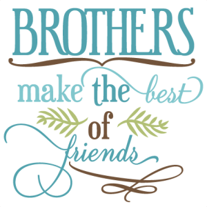 Brothers Make The Best Of Friends SVG phrase cut files svg cuts svg files free svgs