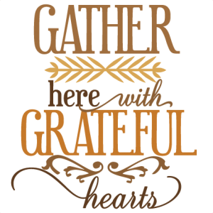 Gather Here With Grateful Hearts SVG vinyl cut phrase for cutting machines