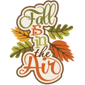 Fall Is In The Air SVG scrapbook title fall svg cut files fall autumn svg files free svgs