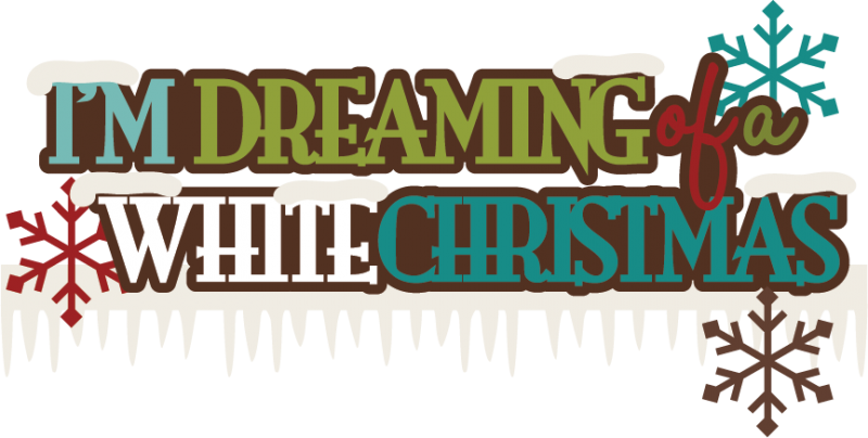 I'm Dreaming Of A White Christmas SVG scrapbook title christmas ...
