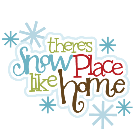 there 39 s snow place like home svg scrapbook title snow svg. Black Bedroom Furniture Sets. Home Design Ideas