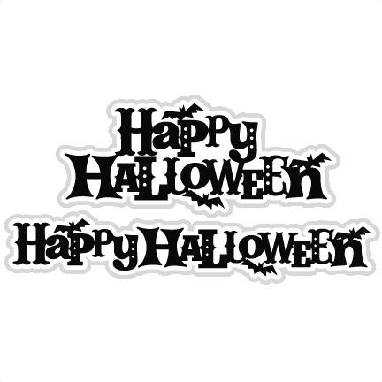 Happy Halloween Svg Scrapbook Titles Cutting Files Halloween Svg Cuts Free Svg Files Free Svg Cuts