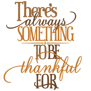 There's Always Something To Be Thankful For SVG cutting files thanksgiving cut files