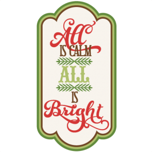 All Is Calm All Is Bright SVG cutting files free svg files christmas svg cut files free svgs