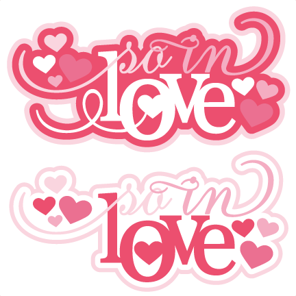 So In Love SVG Cutting Files For Scrapbooking Valentines