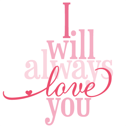 i will always love you phrase svg cutting file svg cut file phrase