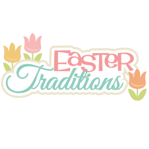Easter Traditions SVG scrapbook title easter svg cut files