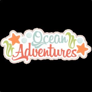 Ocean Adventures  SVG scrapbook title beach svg cut file ocean svg cut file cute svg cuts