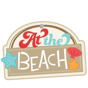 At the Beach SVG scrapbook title beach svg cut file for scrapbooking cute svg cut files for cricut