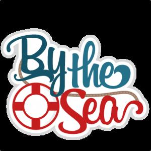 By the Sea SVG scrapbook title nautical svg cut files beach svg cut files ocean svg files for cricut