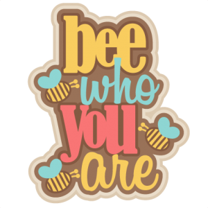 Bee Who You Are SVG scrapbook title SVG cutting files bee svg cuts bee svg cut files for scrapbooking