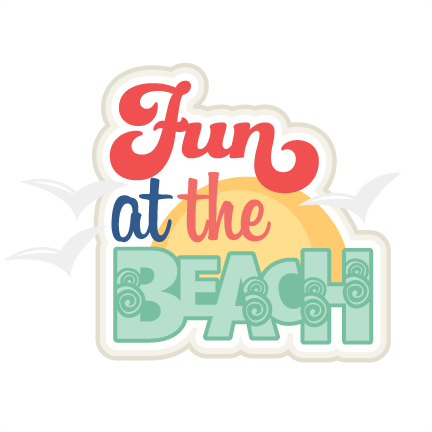 Fun at the Beach SVG scrapbook title beach svg cut files ...