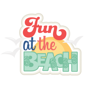Fun at the Beach SVG scrapbook title beach svg cut files for cricut cute cut files cute svgs cute svg cuts