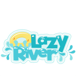 Lazy River SVG scrapbook title water park svg cut files for cricut cute cut files cute svg cuts