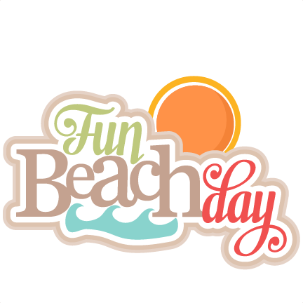 Fun Beach Day svg title SVG cutting files for scrapbooking ...