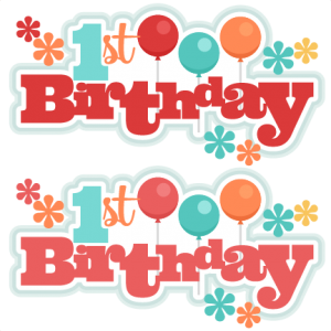1st Birthday Titles SVG scrapbook titles birthday svg cut files cute cut files for cricut cute svg cuts