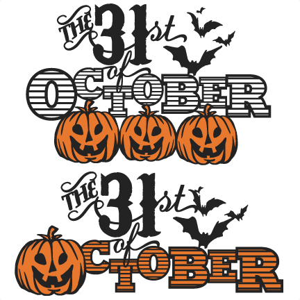 the 31st of october phrase set svg scrapbook title svg cutting files crow svg cut file halloween - Why Is Halloween On The 31st Of October