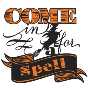 Come in for a Spell  SVG scrapbooking title halloween svg cut file cute cut files for cricut cute svgs free cut files