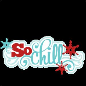 So Chill SVG scrapbook title winter svg cut file snowflake svg cut files for cricut cute svgs free