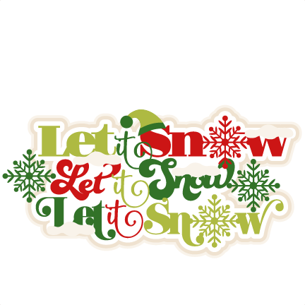 Let It Snow Title Scrapbook Clip Art Christmas Cut Outs For Cricut Cute Svg Cut Files