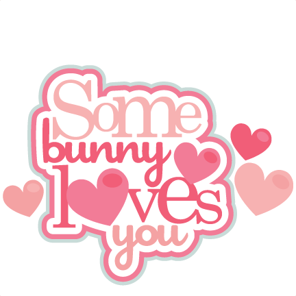Some Bunny Loves You Cute Valentine Bunny Scrapbook Cuts SVG Cutting Files  Doodle Cut Files For Scrapbooking Clip Art Clipart Doodle Cut Files For  Cricut ...