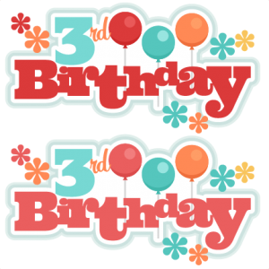 3rd Birthday Titles SVG scrapbook birthday svg cut files birthday svg files free svgs free svg cuts