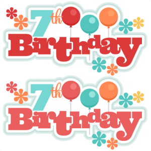 7th Birthday Titles SVG scrapbook birthday svg cut files birthday svg files free svgs free svg cuts