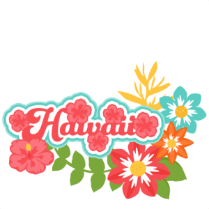 Hawaii Title Tropical Flowers SVG scrapbook cut file cute clipart files for silhouette cricut pazzles free svgs free svg cuts cute cut files